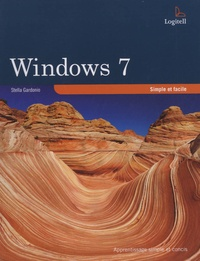 Stella Gardonio - Windows 7 simple et facile.