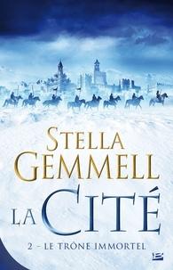 Stella Gemmell - La Cité Tome 2 : Le Trône Immortel.