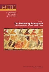 Stella Georgoudi et Violaine Sebillotte Cuchet - Mètis N° 18/2020 : Des femmes qui comptent - Genre et participation sociale en Grèce et à Rome.