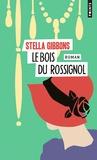 Stella Gibbons - Le bois du rossignol.