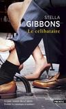 Stella Gibbons - Le célibataire.