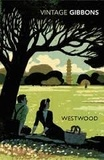 Stella Gibbons - Westwood or The Gentle Power.