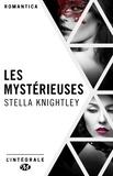 Stella Knightley - Les Mystérieuses - L'Intégrale.
