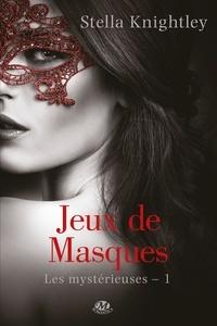 Stella Knightley - Les mystérieuses Tome 1 : Jeux de masques.