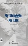 Stella Madzimbamuto - My Struggle, My Life.