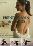 Stella Weller - Prendre soin de son dos - Une approche pratique pour soigner les maux de dos courants.