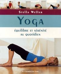 Stella Weller - Yoga - Equilibre et sérénité au quotidien.