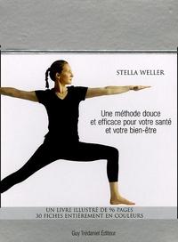 Stella Weller - Yoga - Une méthode douce et efficace pour votre santé et votre bien-être.