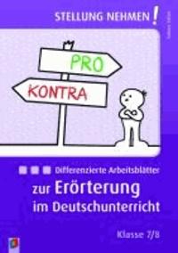 Stellung nehmen! Differenzierte Arbeitsblätter zur Erörterung im Deutschunterricht - Klasse 7/8.