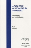Sten Ebbesen et Frédéric Goubier - A Catalogue of 13th-Century Sophismata - Part 2, Catalogue.