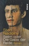 Sten Nadolny - Selim Oder Die Gabe Der Rede.