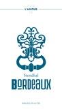 Stendhal - Bordeaux - Bordeaux à travers les yeux de l'un des plus grands romanciers français.