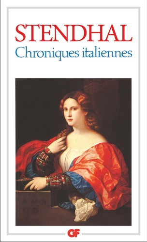 Stendhal - Chroniques Italiennes.