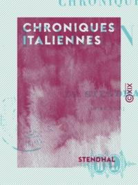 Stendhal - Chroniques italiennes.