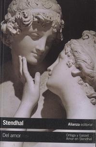 Stendhal - Del amor - Seguido de: Amor en Stendhal.