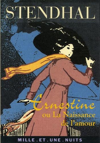 Stendhal - Ernestine ou la naissance de l'amour.