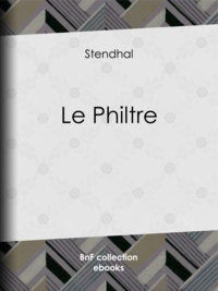 Stendhal - Le Philtre.