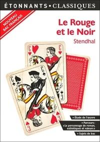 """Stendhal - Le Rouge et le Noir - Programme nouveau Bac 2021 1re. Parcours """"Le personnage de roman, esthétiques et valeurs""""."""