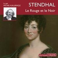 Stendhal et Michel Vuillermoz - Le Rouge et le Noir.