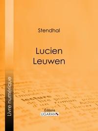 Stendhal et  Ligaran - Lucien Leuwen.