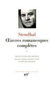 Stendhal - Oeuvres romanesques complètes - Tome 1.