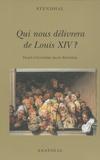 Stendhal - Qui nous délivrera de Louis XIV ? - Traité d'égotisme selon Stendhal.