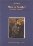 Stendhal - Romans et nouvelles Tome 1 : Mina de Vanghel.