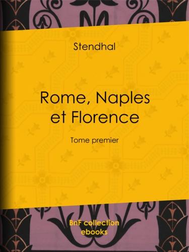 Rome, Naples et Florence. Tome premier