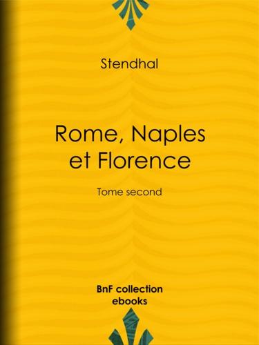 Rome, Naples et Florence. Tome second