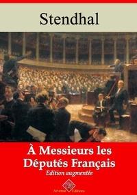 Stendhal Stendhal - À messieurs les députés de la France – suivi d'annexes - Nouvelle édition 2019.