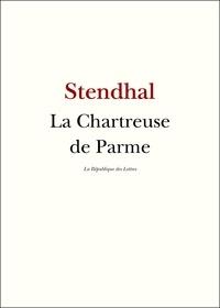 Stendhal Stendhal - La Chartreuse de Parme.