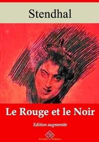 Stendhal Stendhal - Le Rouge et le Noir – suivi d'annexes - Nouvelle édition 2019.