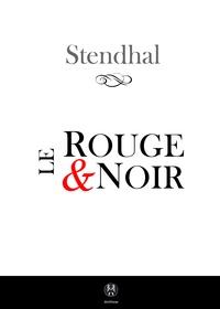 Stendhal Stendhal - Le Rouge et le Noir - Chronique du XIXe siècle.