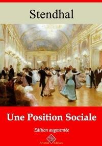 Stendhal Stendhal - Une position sociale – suivi d'annexes - Nouvelle édition 2019.