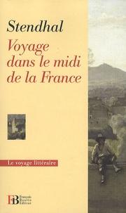 Stendhal - Voyage dans le midi de la France.