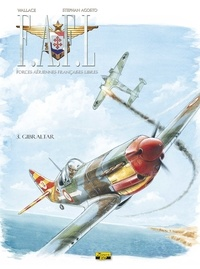 Stéphan Agosto et  Wallace - F.A.F.L Tome 3 : Gibraltar.