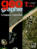 Stéphan Arias et Denis Eckert - Géographie Tle L, ES, S - L'espace mondial.