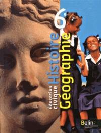 Stéphan Arias et Eric Chaudron - Histoire Géographie Education civique 6e.