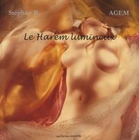 Stéphan B. et  AGEM - Le Harem lumineux.