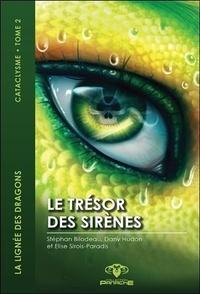 Stéphan Bilodeau et Dany Hudon - La lignée des dragons, cataclysme Tome 2 : Le trésor des sirènes.