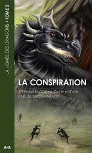 Stéphan Bilodeau et Dany Hudon - La lignée des dragons Tome 2 : La conspiration.