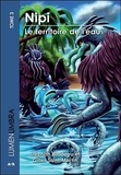 Stéphan Bilodeau et Gilles Saint-Martin - Lumenumbra Tome 3 : Nipi - Le territoire de l'eau.