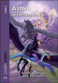 Stéphan Bilodeau et Gilles Saint-Martin - Lumenumbra Tome 4 : Ashku - Le territoire de l'air.