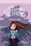 Stéphan Bilodeau et Gilles Saint-Martin - Terreur au collège - Un livre dont tu es l'héroïne.