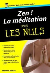 Stephan Bodian - Zen ! - La méditation pour les nuls.