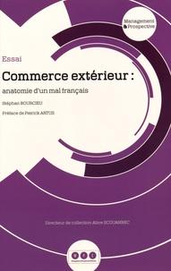 Stéphan Bourcieu - Commerce extérieur : anatomie d'un mal français.