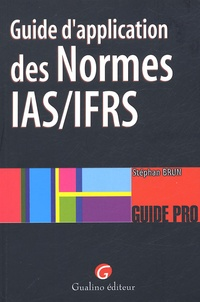 Stéphan Brun - Guide d'application des Normes IAS/IFRS.