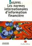 Stéphan Brun - IAS/IFRS : Les normes internationles d'information financière.