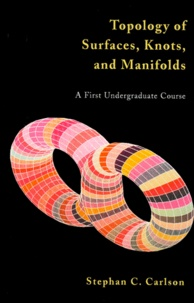 Topology of Surfaces, Knots, and Manifolds. A First Undergraduate Course - Stephan-C Carlson   Showmesound.org