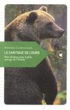 Stéphan Carbonnaux - Le cantique de l'ours - Petit plaidoyer pour le frère sauvage de l'homme.